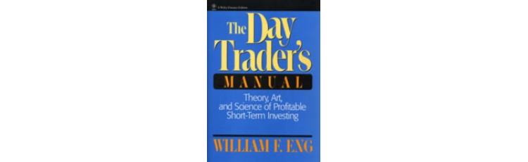 The Day Trader's Manual by William Eng