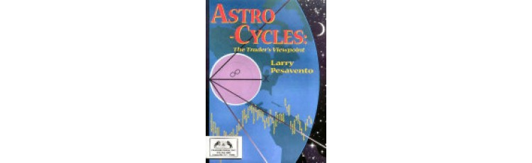 Astro-Cycles: The Trader's Viewpoint by Larry Pesavento