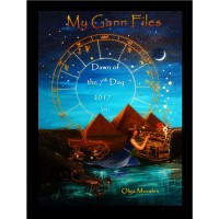 My Gann Files (E-Book) -- Dawn of the 7th Day 2017 by Olga Morales