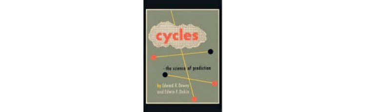 Cycles: the Science of Prediction by Edward Dewey
