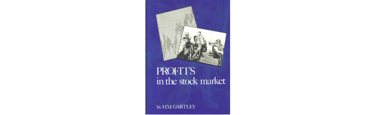 Profits in the Stock Market by H.M. Gartley