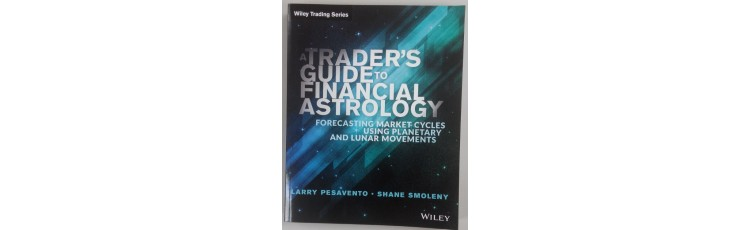 Trader's Guide to Financial Astrology by Larry Pesavento