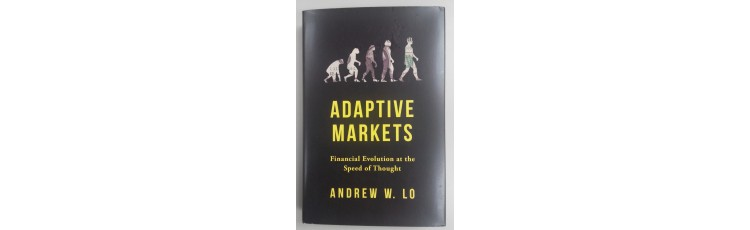 Adaptive Markets by Dr. Andrew W. Lo