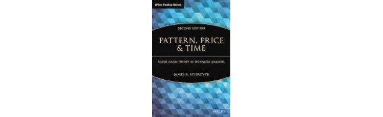 Pattern. Price & Time: Using Gann Theory in Technical Analysis (2nd Ed.) by James Hyercyzk
