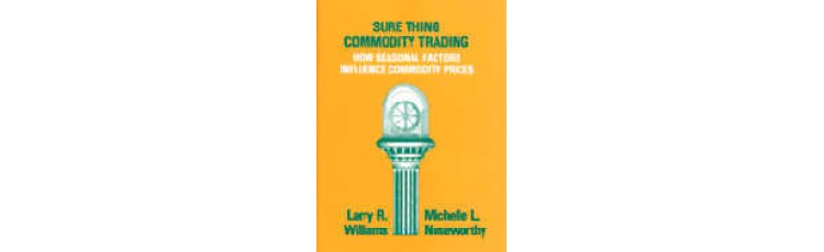 Sure Thing Commodity Trading by Larry Williams