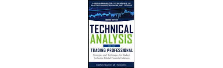 Technical Analysis for the Trading Professionals by Constance Brown