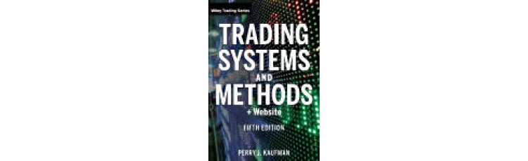Trading Systems and Methods (5th Edition) + Website by Perry Kaufman