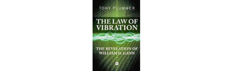 THE LAW OF VIBRATION – The Revelation of W.D. Gann  by Tony Plummer