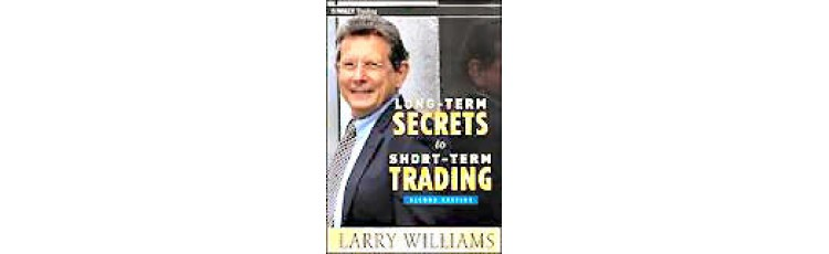 LONG-TERM SECRETS to SHORT-TERM TRADING (2nd Ed.) by Larry Williams