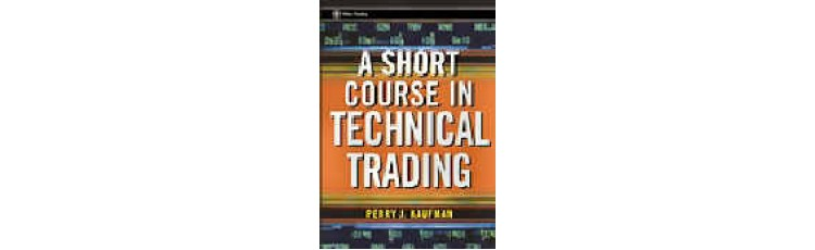 A Short Course in Technical Trading  by  Perry Kaufman