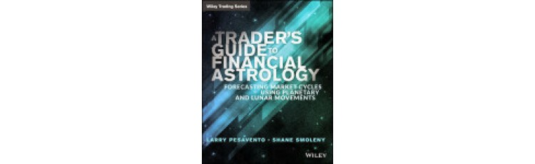 A Trader's Guide to Financial Astrology by Larry Pesavento